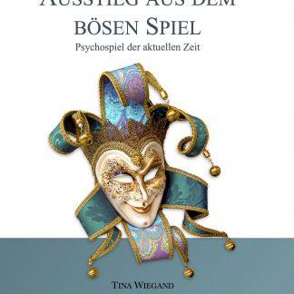 Ausstieg aus dem Bösen Spiel - Neuveröffentlichung von Tina Wiegand - Soulfit Verlag